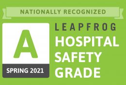 Nationally Recognized Leapfrog Hospital Safety Grade A Spring 2021